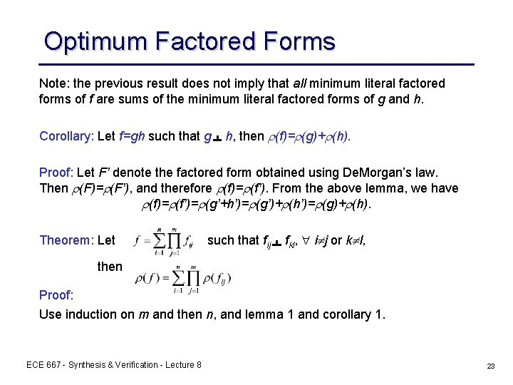 Optimum Factored Forms Note: the previous result does not imply that all minimum literal