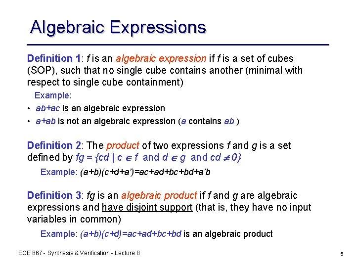 Algebraic Expressions Definition 1: f is an algebraic expression if f is a set