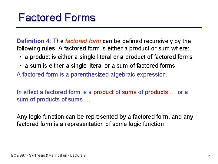Factored Forms Definition 4: The factored form can be defined recursively by the following