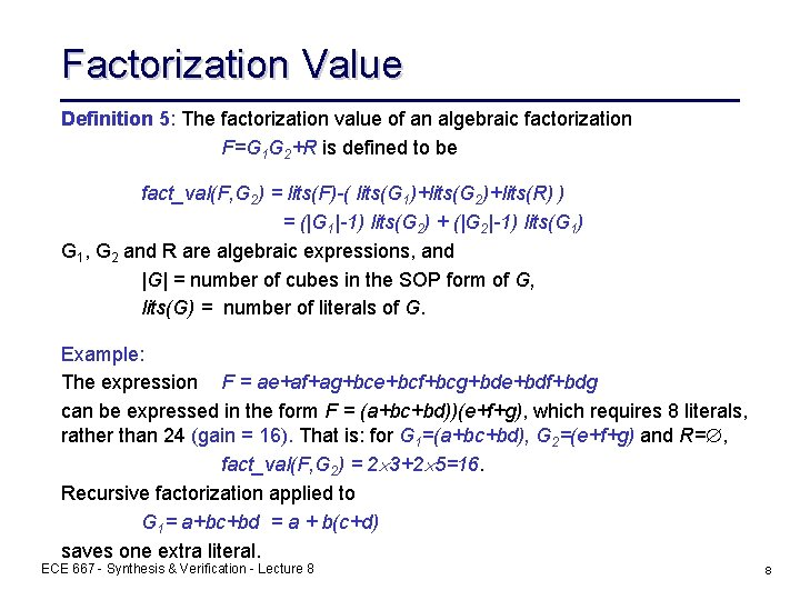 Factorization Value Definition 5: The factorization value of an algebraic factorization F=G 1 G