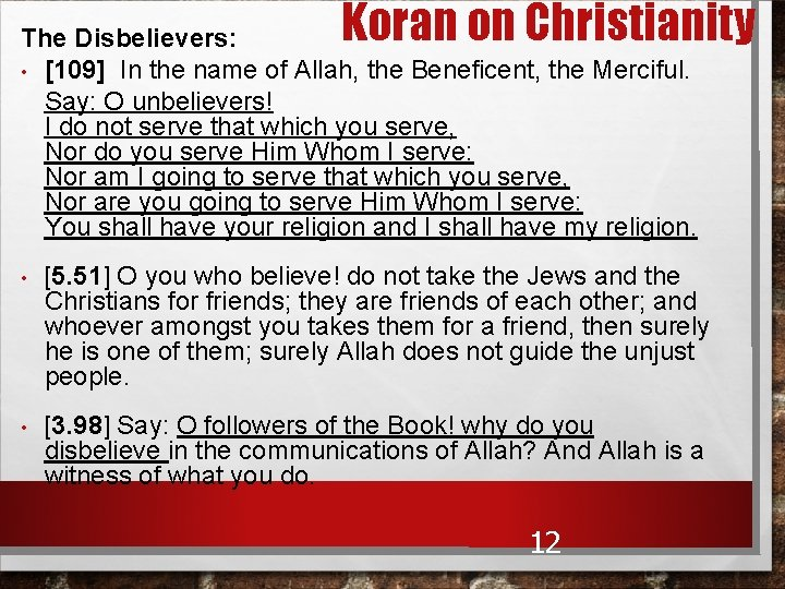 Koran on Christianity The Disbelievers: • [109] In the name of Allah, the Beneficent,