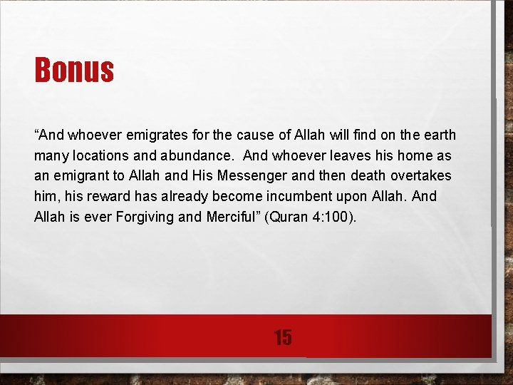 """Bonus """"And whoever emigrates for the cause of Allah will find on the earth"""
