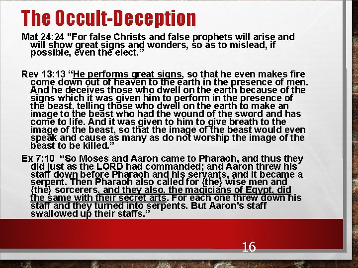 """The Occult-Deception Mat 24: 24 """"For false Christs and false prophets will arise and"""