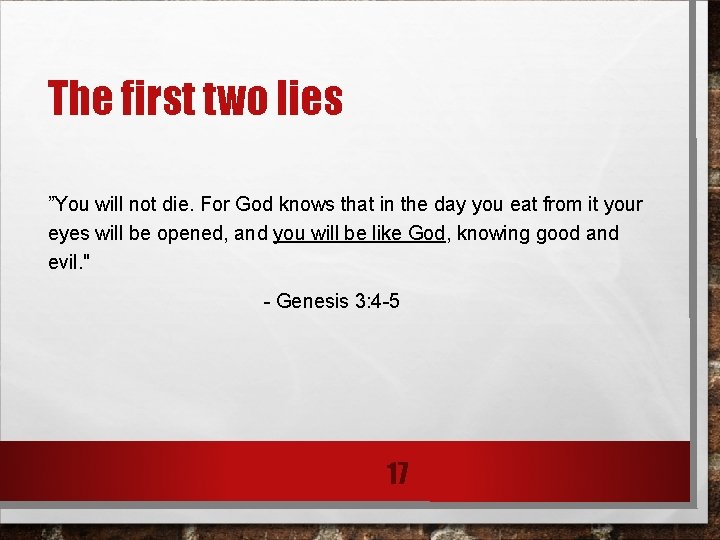 """The first two lies """"You will not die. For God knows that in the"""