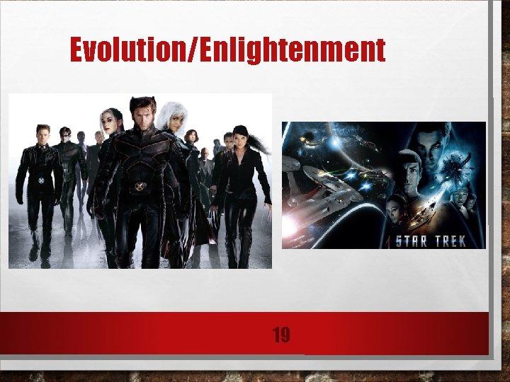 Evolution/Enlightenment 19