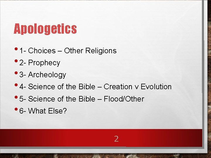 Apologetics • 1 - Choices – Other Religions • 2 - Prophecy • 3