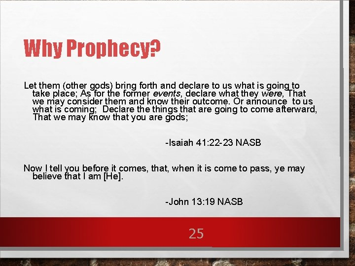 Why Prophecy? Let them (other gods) bring forth and declare to us what is