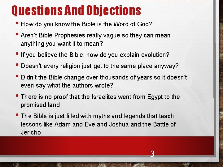 Questions And Objections • How do you know the Bible is the Word of