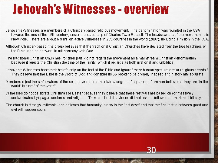 Jehovah's Witnesses - overview Jehovah's Witnesses are members of a Christian-based religious movement. The