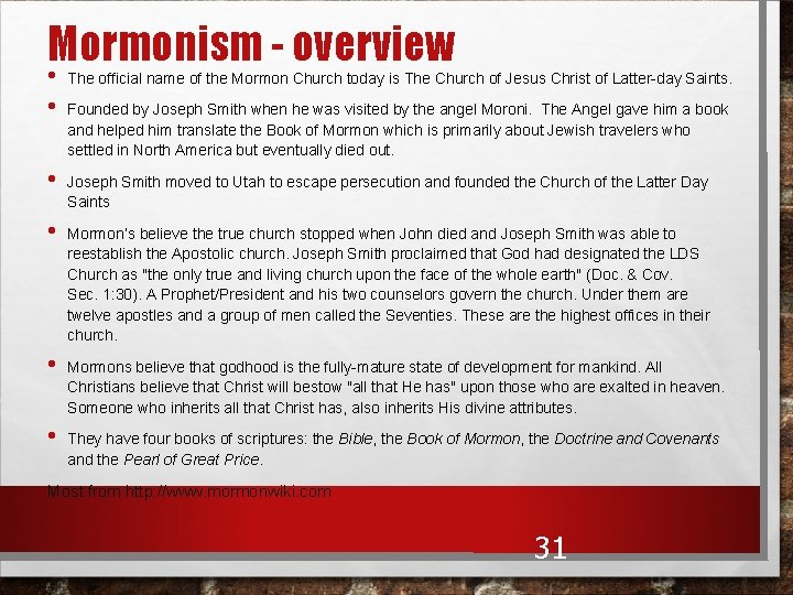 Mormonism - overview • • • The official name of the Mormon Church today