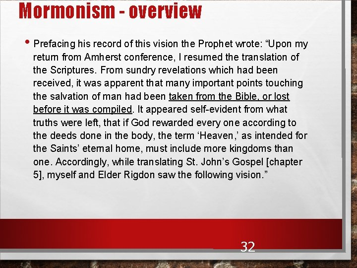 """Mormonism - overview • Prefacing his record of this vision the Prophet wrote: """"Upon"""
