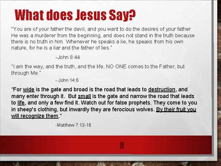 """What does Jesus Say? """"You are of your father the devil, and you want"""