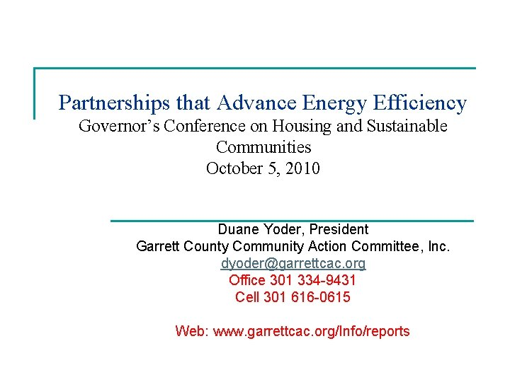 Partnerships that Advance Energy Efficiency Governor's Conference on Housing and Sustainable Communities October 5,