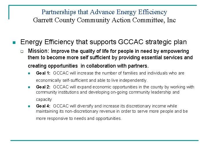 Partnerships that Advance Energy Efficiency Garrett County Community Action Committee, Inc n Energy Efficiency