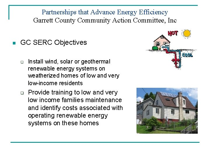 Partnerships that Advance Energy Efficiency Garrett County Community Action Committee, Inc n GC SERC