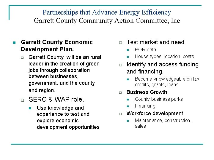 Partnerships that Advance Energy Efficiency Garrett County Community Action Committee, Inc n Garrett County