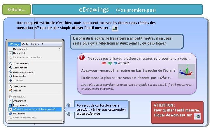 Retour… e. Drawings (Vos premiers pas) Une maquette virtuelle c'est bien, mais comment trouver