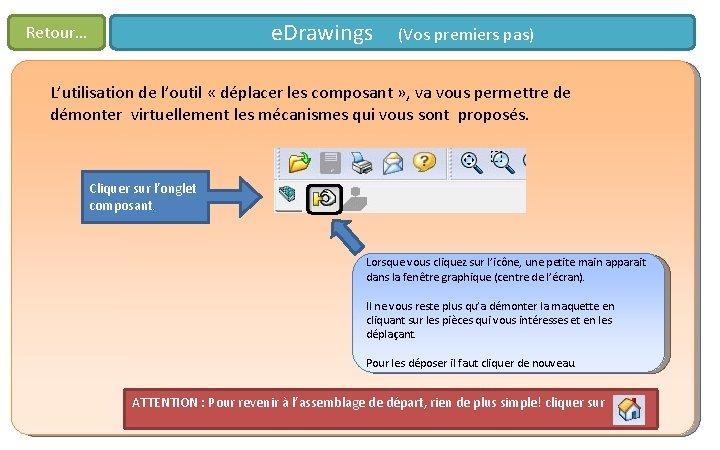e. Drawings (Vos premiers pas) Retour… L'utilisation de l'outil « déplacer les composant »