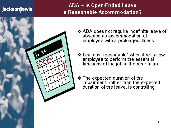 ADA – Is Open-Ended Leave a Reasonable Accommodation? v ADA does not require indefinite