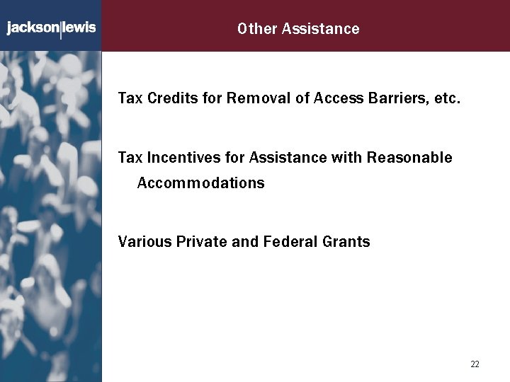 Other Assistance Tax Credits for Removal of Access Barriers, etc. Tax Incentives for Assistance