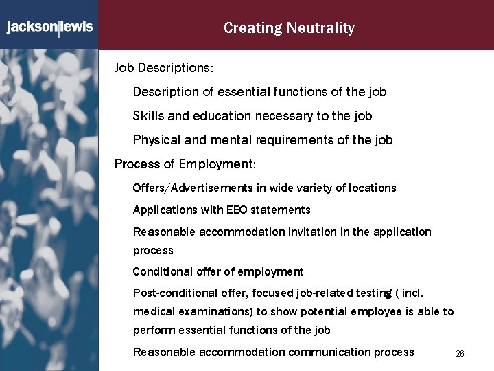 Creating Neutrality Job Descriptions: Description of essential functions of the job Skills and education