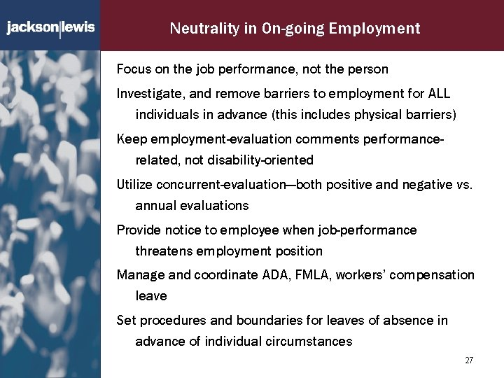 Neutrality in On-going Employment Focus on the job performance, not the person Investigate, and