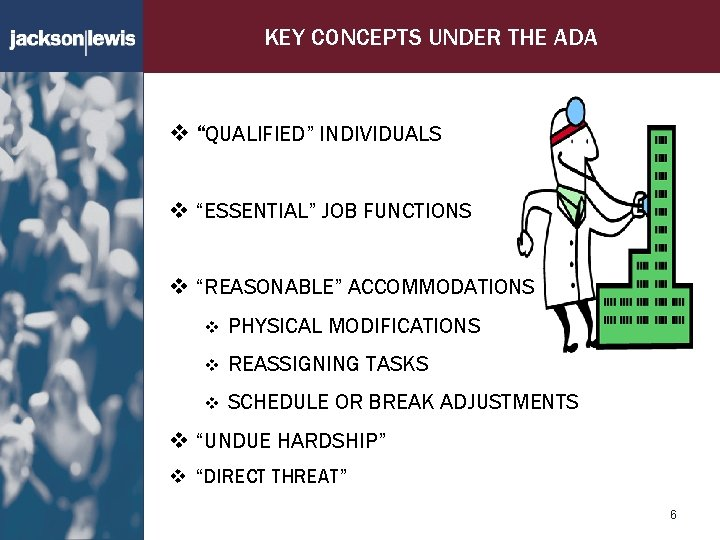 """KEY CONCEPTS UNDER THE ADA v """"QUALIFIED"""" INDIVIDUALS v """"ESSENTIAL"""" JOB FUNCTIONS v """"REASONABLE"""""""