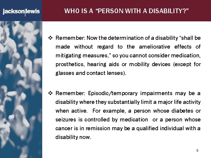 """WHO IS A """"PERSON WITH A DISABILITY? """" v Remember: Now the determination of"""