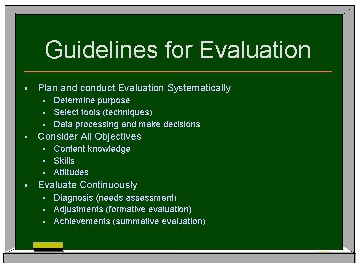 Guidelines for Evaluation § Plan and conduct Evaluation Systematically Determine purpose § Select tools