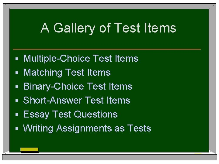 A Gallery of Test Items § § § Multiple-Choice Test Items Matching Test Items