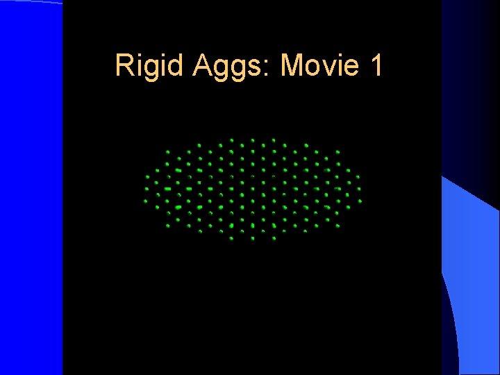 Rigid Aggs: Movie 1