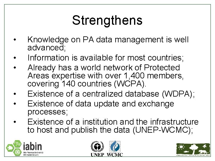 Strengthens • • • Knowledge on PA data management is well advanced; Information is