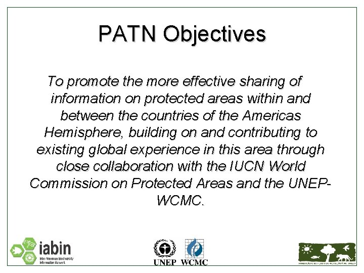 PATN Objectives To promote the more effective sharing of information on protected areas within