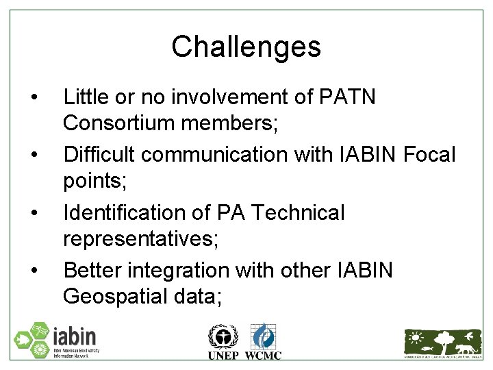 Challenges • • Little or no involvement of PATN Consortium members; Difficult communication with