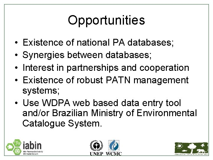 Opportunities • • Existence of national PA databases; Synergies between databases; Interest in partnerships