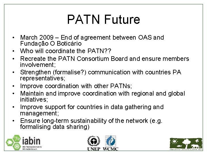 PATN Future • March 2009 – End of agreement between OAS and Fundação O