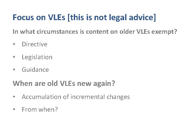 Focus on VLEs [this is not legal advice] In what circumstances is content on