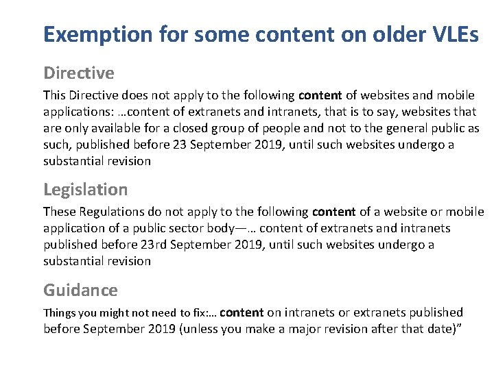 Exemption for some content on older VLEs Directive This Directive does not apply to