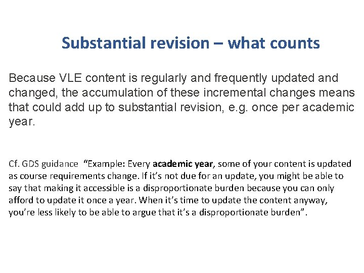 Substantial revision – what counts Because VLE content is regularly and frequently updated and