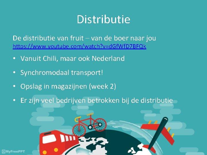 Distributie De distributie van fruit – van de boer naar jou https: //www. youtube.