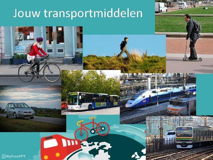 Jouw transportmiddelen