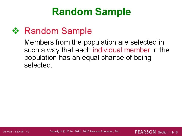 Random Sample v Random Sample Members from the population are selected in such a