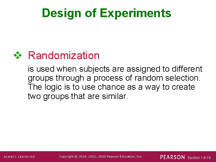 Design of Experiments v Randomization is used when subjects are assigned to different groups