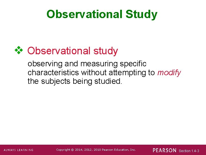 Observational Study v Observational study observing and measuring specific characteristics without attempting to modify