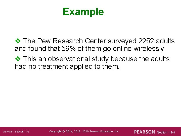 Example v The Pew Research Center surveyed 2252 adults and found that 59% of