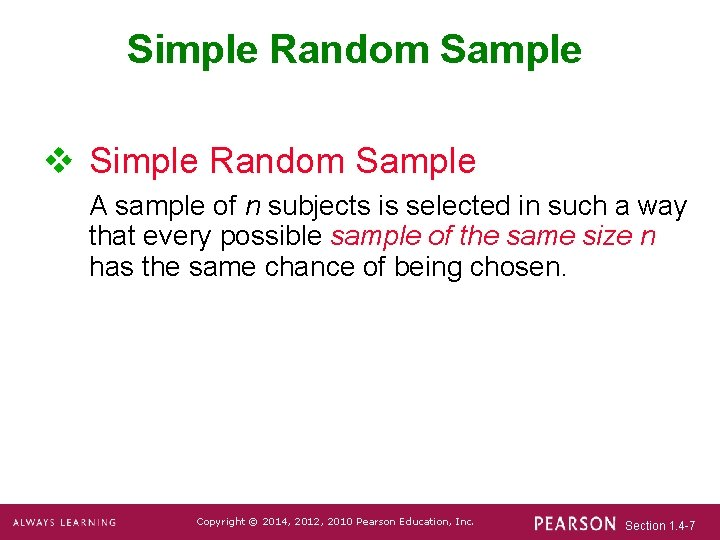 Simple Random Sample v Simple Random Sample A sample of n subjects is selected