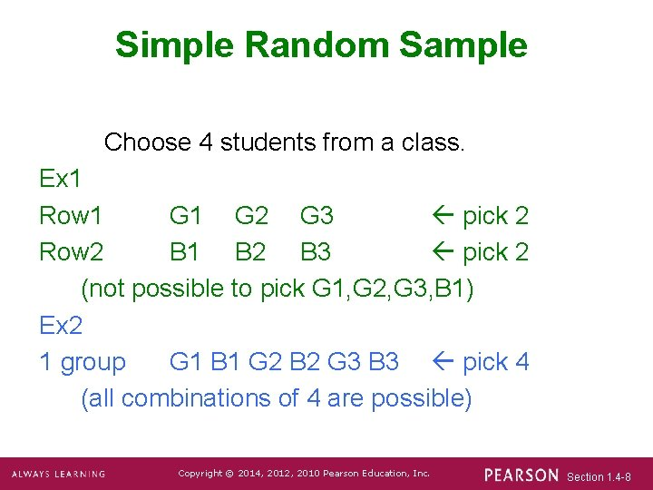 Simple Random Sample Choose 4 students from a class. Ex 1 Row 1 G