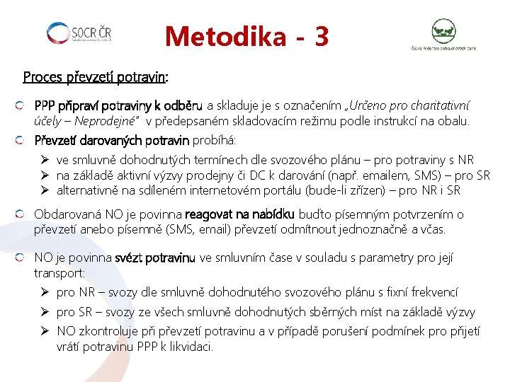 Metodika - 3 Proces převzetí potravin: PPP připraví potraviny k odběru a skladuje je