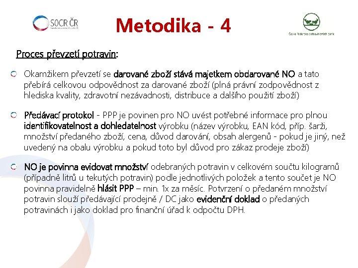 Metodika - 4 Proces převzetí potravin: Okamžikem převzetí se darované zboží stává majetkem obdarované