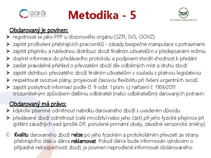 Metodika - 5 Obdarovaný je povinen: Ø Ø Ø Ø registrovat se jako PPP